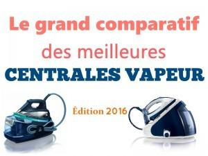 centrale vapeur comparatif performance
