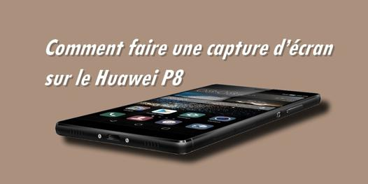 capture d écran sur huawei p8